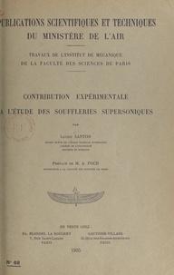 Lucien Santon et Adrien Foch - Contribution expérimentale à l'étude des souffleries supersoniques.