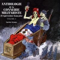Lucien Seroux - Anthologie de la connerie militariste d'expression française - Volume 4.