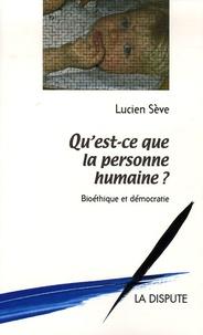 Lucien Sève - Qu'est-ce que la personne humaine ? - Bioéthique et démocratie.
