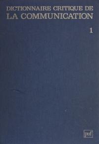 Lucien Sfez - Dictionnaire critique de la communication (1) - Les données de base. Les théories opérationnelles.