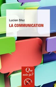 Lucien Sfez - La communication.