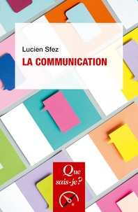 Lucien Sfez - La communication.