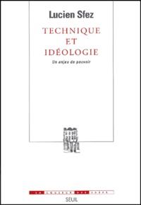 Téléchargez des livres électroniques gratuits en pdf Technique et idéologie. Un enjeu de pouvoir 9782020412964 par Lucien Sfez DJVU RTF PDF
