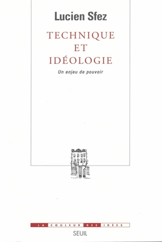 Technique et idéologie. Un enjeu de pouvoir