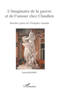 Limaginaire de la guerre et de lamour chez Claudien - Dernier poète de lEmpire romain.pdf