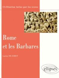 Lucien Sigayret - Rome et les barbares.