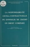 Lucien Simomt et André Bruyneel - La responsabilité extra-contractuelle du donneur de crédit en droit comparé.
