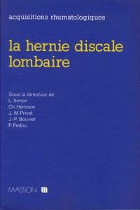 Lucien Simon et Christian Hérisson - La hernie discale lombaire.