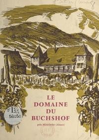 Lucien Sittler et Pierre Sturm - Le domaine du Buchshof - Près Mittelwihr Alsace.