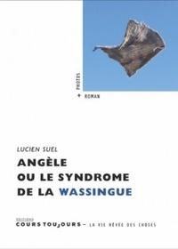Lucien Suel - Angèle ou le syndrome de la wassingue.