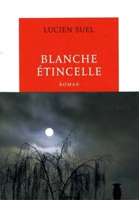 Lucien Suel - Blanche étincelle.