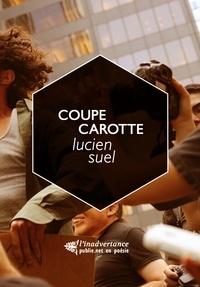 Lucien Suel - Coupe Carotte - Ou l'art du cut-up par Lucien Suel.