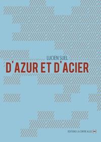 Lucien Suel - D'azur et d'acier.