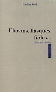 Lucien Suel - Flacons, flasques, fioles... - Une douzaine d'histoires courtes.
