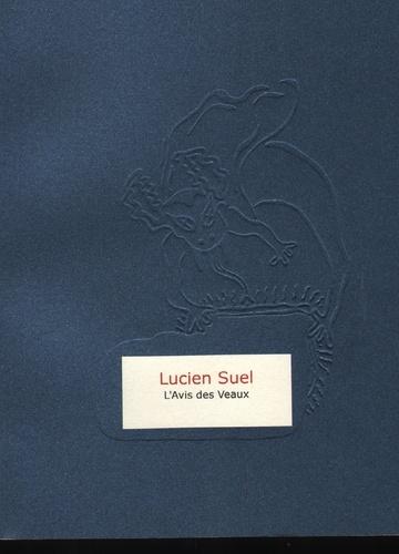 Lucien Suel - L'avis des veaux.