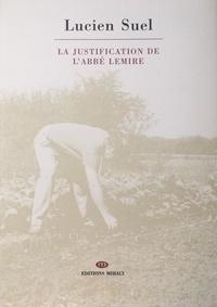 Lucien Suel et Josiane Suel - La justification de l'abbé Lemire - Poème en quarante-deux épisodes.