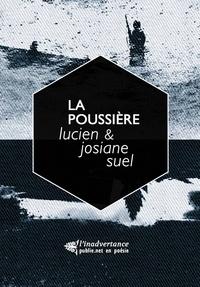 Lucien Suel et Josiane Suel - La poussière - dialogue poème et photographie: A noir E blanc.