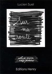 Lucien Suel - Sur ma route.