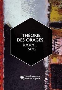 Lucien Suel - Théorie des orages - des ciels du nord, et de la poésie du temps.