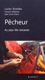 Lucien Torreilles - Pêcheur au pays des rascasses.
