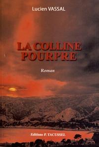 Lucien Vassal - La colline pourpre.