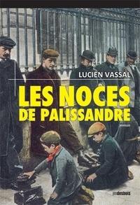 Lucien Vassal - Les noces de palissandre.