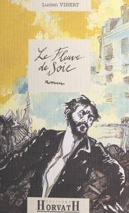 Lucien Vibert - Le fleuve de soie.