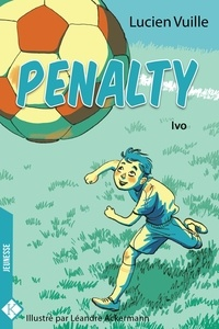 Lucien Vuille - Penalty Tome 1 : Ivo.