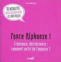 Fonce Alphonse! - Croissance, décroissance : comment sortir de limpasse ?.pdf