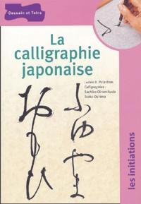 Lucien-X Polastron - La calligraphie japonaise.