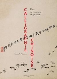 Lucien Xavier Polastron - Calligraphie chinoise - L'art de l'écriture au pinceau.
