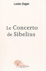 Lucien Ziegler - Le concerto de Sibelius.