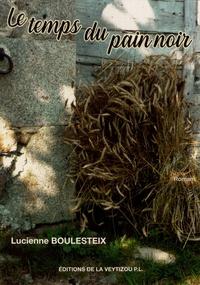 Lucienne Boulesteix - Le temps du pain noir.