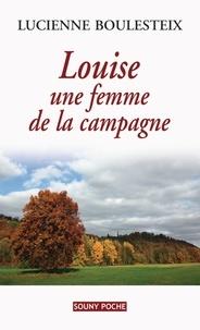 Lucienne Boulesteix - Louise, une femme de la campagne.