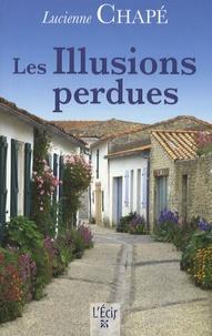 Lucienne Chapé - Les Illusions perdues.
