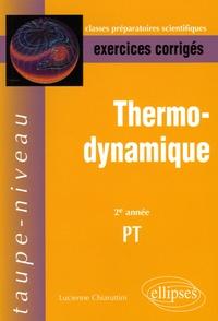 Lucienne Chiaruttini - Thermodynamique 2e année PT - Exercices corrigés.
