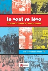 Lucienne Cluytens et Chantal Lebecq - Le vent se lève - Nos fabuleuses années 70.