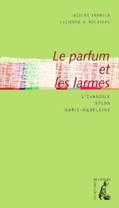 Lucienne-D Rousseau et Jacques Arnould - .