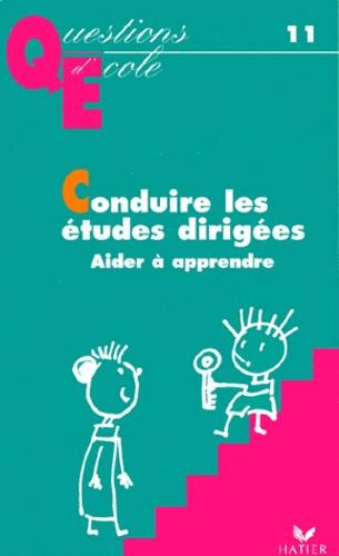 Lucienne de Coster et Bernard Revest - CONDUIRE LES ETUDES DIRIGEES. - Aider à apprendre.
