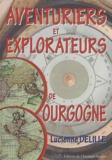 Lucienne Delille - Aventuriers et explorateurs de Bourgogne.