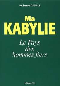 Histoiresdenlire.be Ma Kabylie, du Djurdjura aux Monts Babors - Le pays des hommes fiers Image