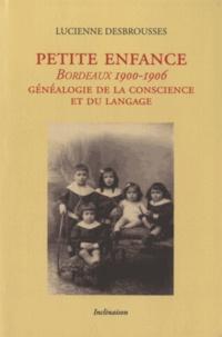 Lucienne Desbrousses - Petite enfance - Bordeaux, 1900-1906. Généalogie de la conscience et du langage.
