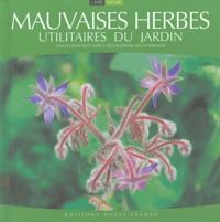 """Lucienne Deschamps - Les """"mauvaises herbes"""" utilitaires du jardin."""