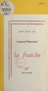 Lucienne Desnoues - La fraîche.
