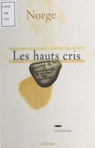 Lucienne Desnoues et  Norge - Les hauts cris - Poèmes inédits, 1989-1990.