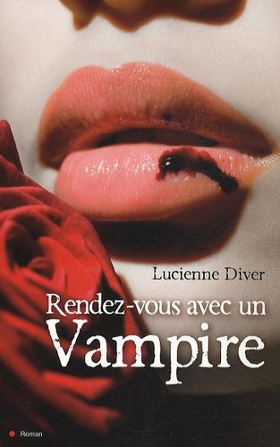Lucienne Diver - Rendez-vous avec un Vampire.