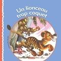 Lucienne Erville et Rik Jottier - Un lionceau trop coquet.