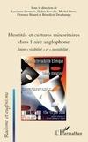 Lucienne Germain et Didier Lassalle - Identités et cultures minoritares dans l'aire anglophone - Entre visibilité et invisibilité.