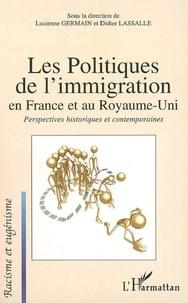 Lucienne Germain et Didier Lassalle - Les politiques de l'immigration en France et au Royaume-Uni - Perspectives historiques et contemporaines.