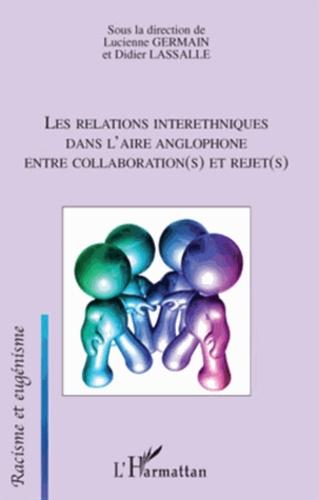 Les relations interethniques dans l'aire anglophone : entre collaboration(s) et rejet(s)